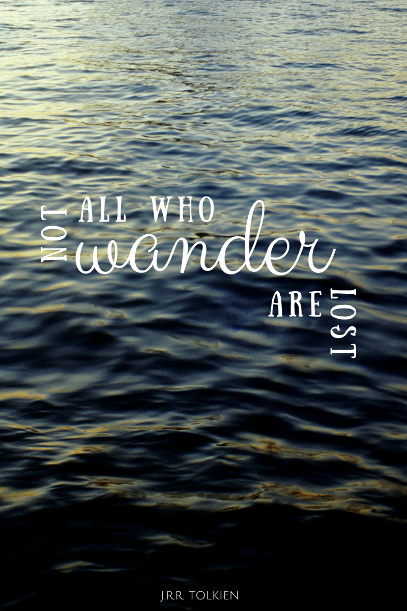 not all who wander are lost| winstead wandering