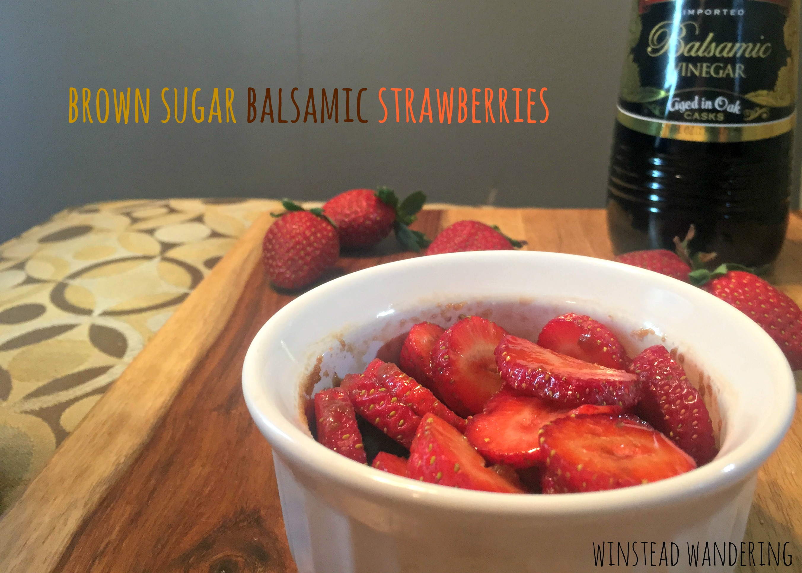 brown sugar balsamic strawberries: a healthy, unique treat | winstead wandering