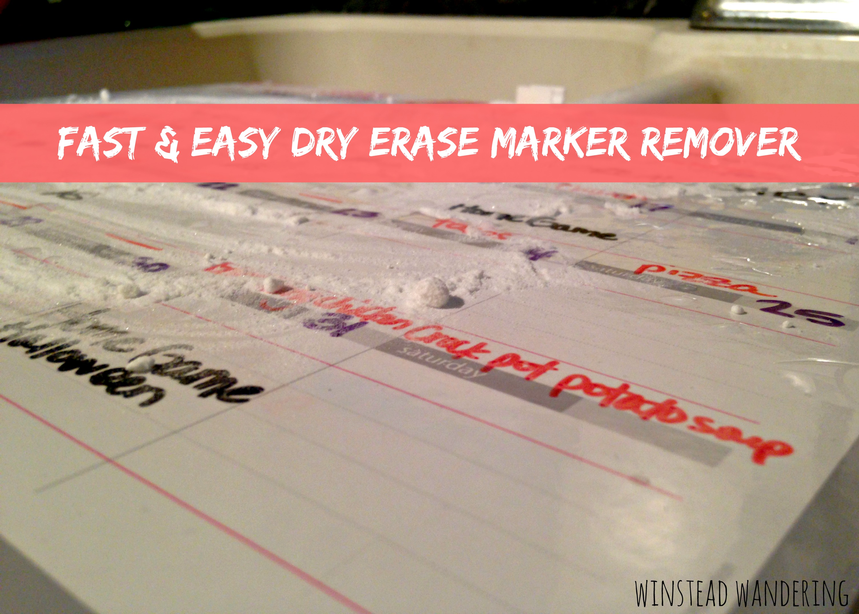 how to remove stuck-on dry erase marker quickly and easily with one common kitchen ingredient | winstead wandering