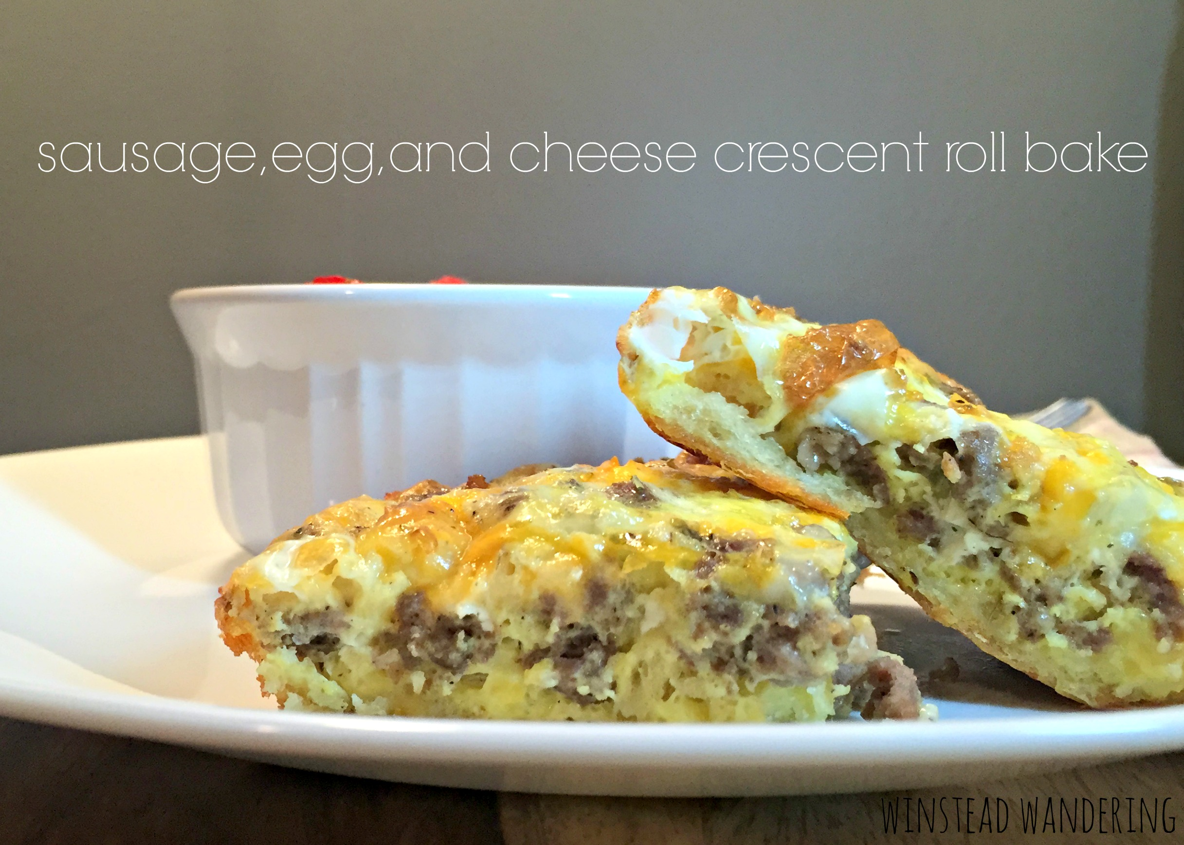 sausage, egg, and cheese crescent roll bake: a quick breakfast, lunch or dinner | winstead wandering