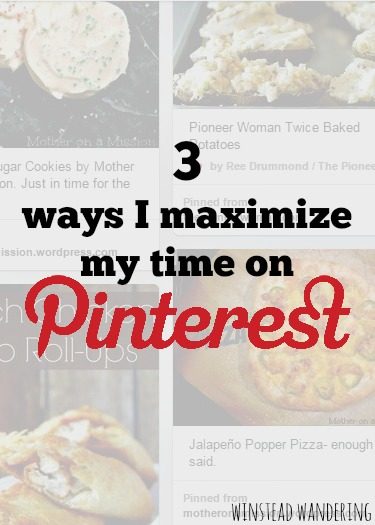 3 easy strategies to make the most of your time on Pinterest | winstead wandering