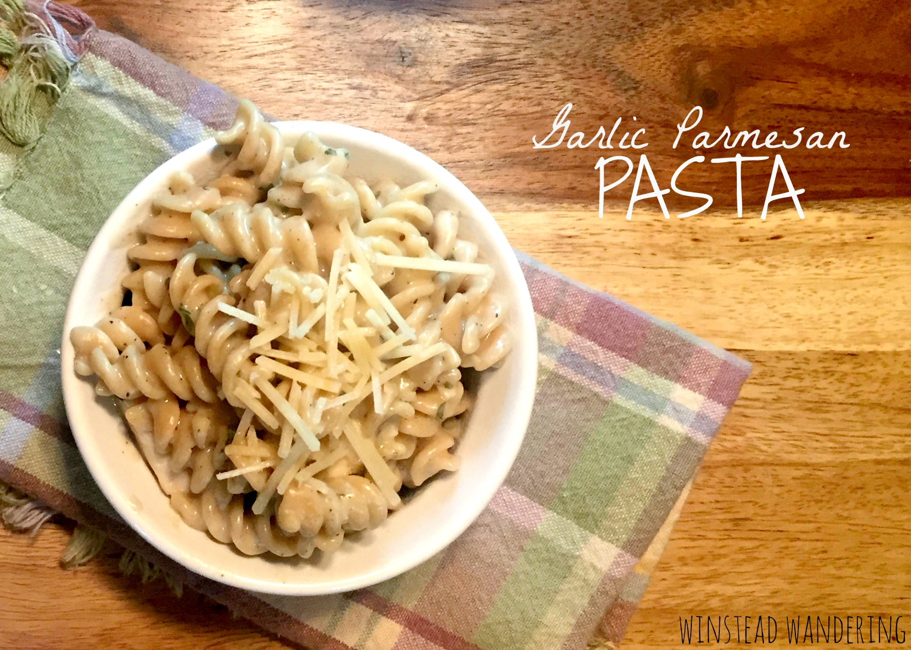 garlic parmesan pasta recipe | winstead wandering