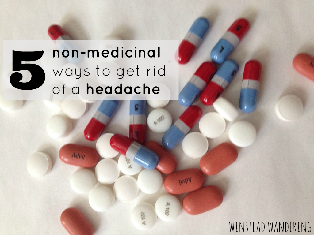 5 non-medicinal ways to get rid of a headache | winstead wandering