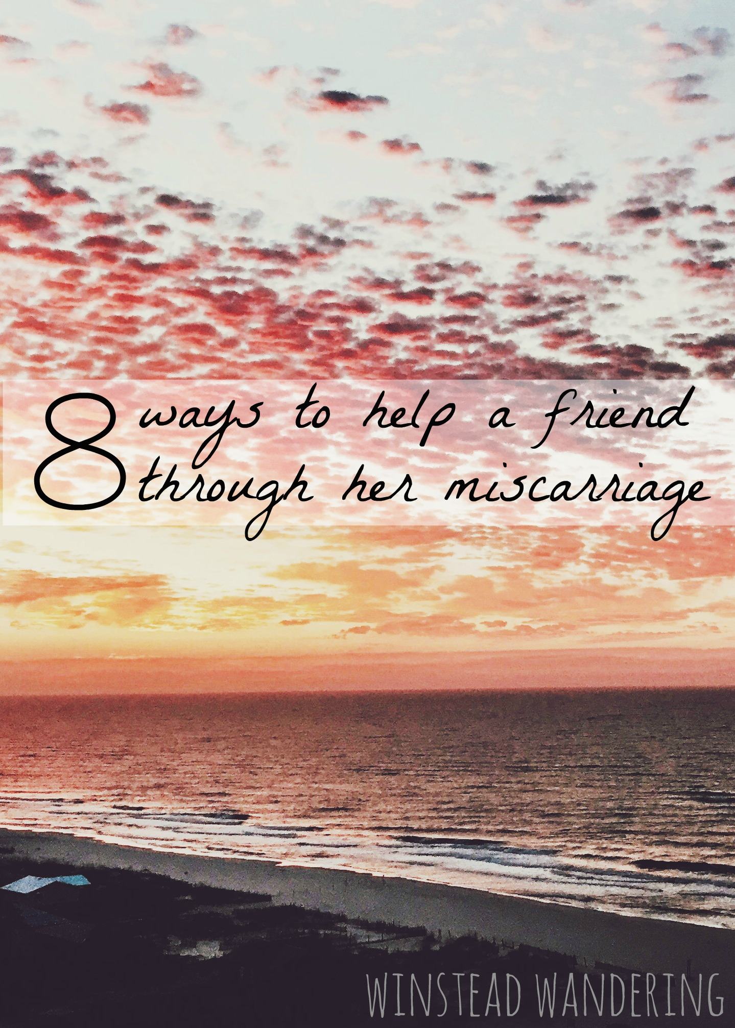 8 practical ways to help a friend through her miscarriage | winstead wandering