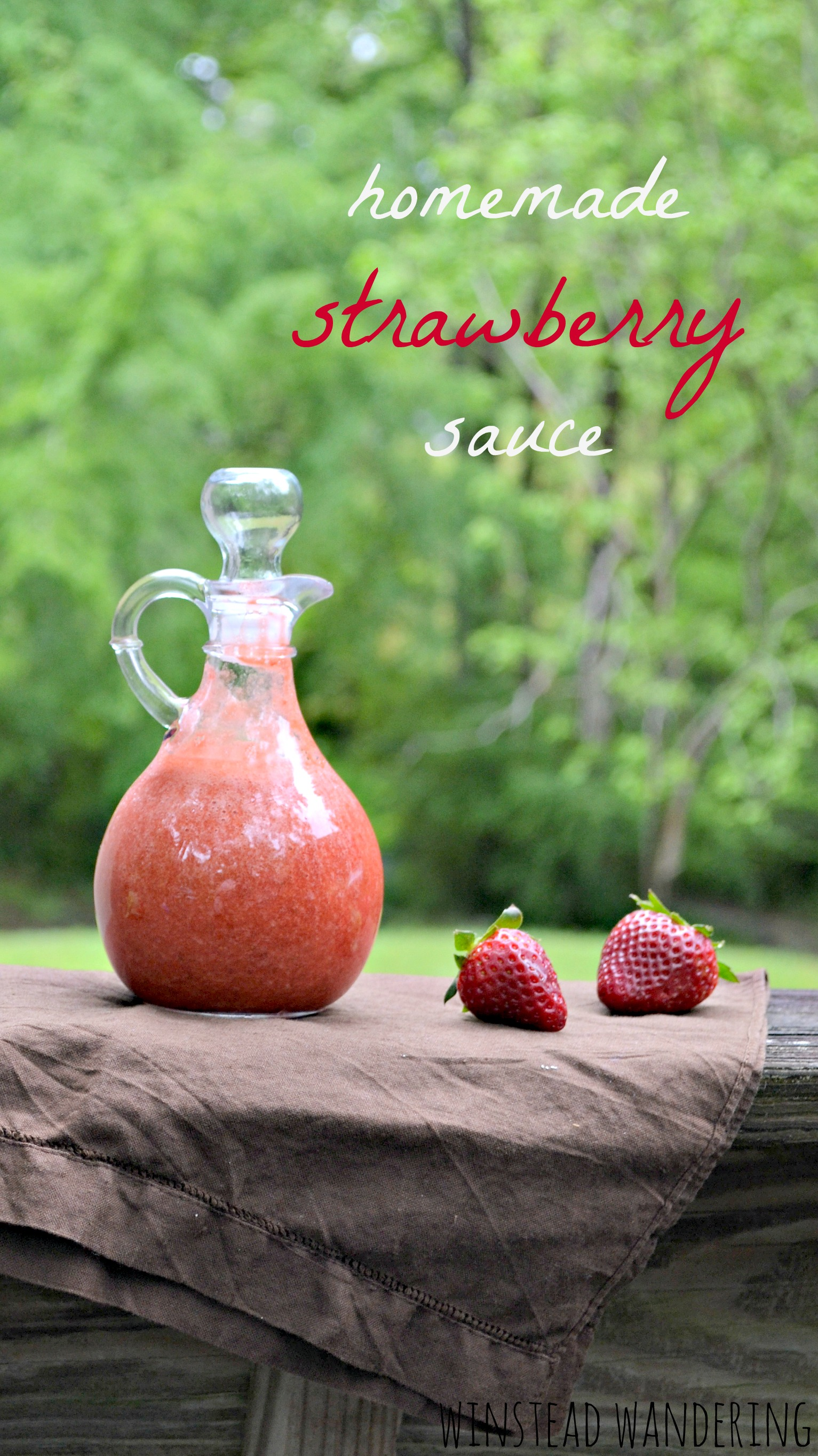 your spring and summer won't be complete without this three-ingredient homemade strawberry sauce | winstead wandering