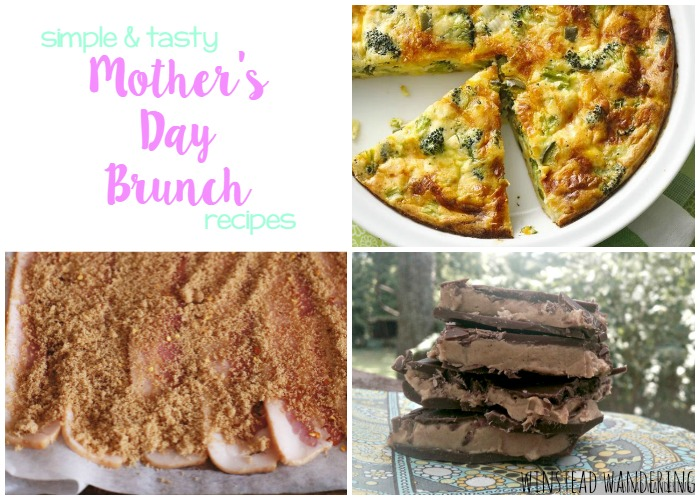 It's possible to treat your favorite mom on Mother's Day even if you aren't a pro in the kitchen. These recipes are tasty and simple  and sure to please | winstead wandering
