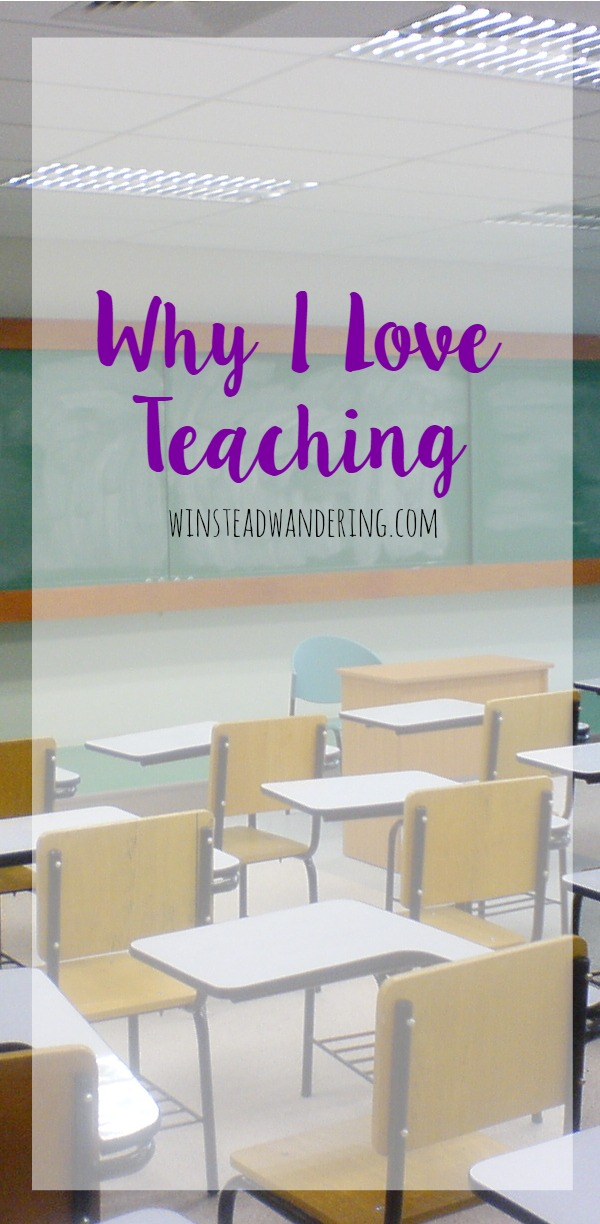 Why I love teaching: the reasons why, crazy or not, I enjoy spending my time in a classroom surrounded by teenagers.