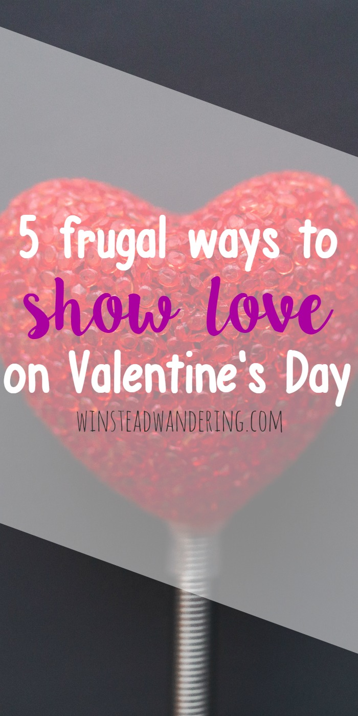 February 14 doesn't have to be a day of obligatory gifts and unmet expectations. Make the day special with these 5 frugal ways to show love on Valentine's Day.