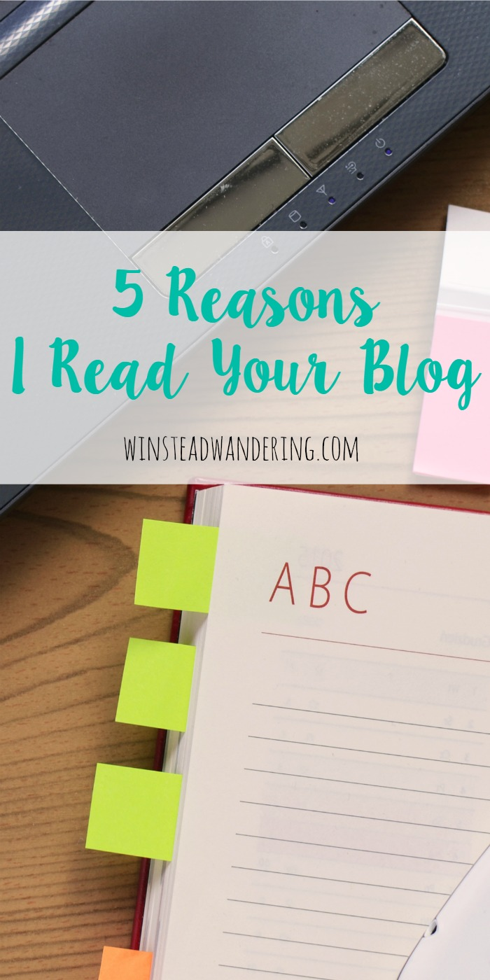 5 Reasons I Read Your Blog: what makes a reader return to your blog again and again? Here's one blogger and blog reader's take.