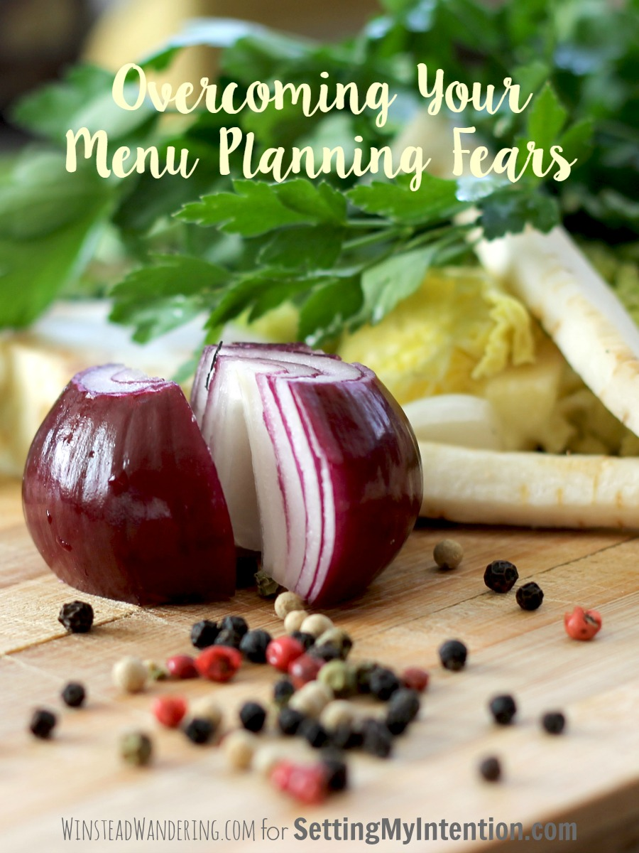 Whatever your reasons for avoiding meal planning, it's time to give it a shot. Read on to learn all about overcoming your menu planning fears.
