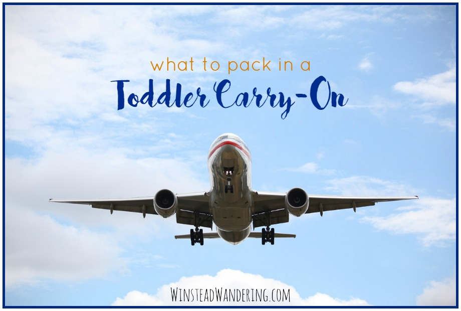 Take it from a mom who travels frequently with young children: here's everything you need to know about what to pack- and what not to pack- in a toddler carry-on.